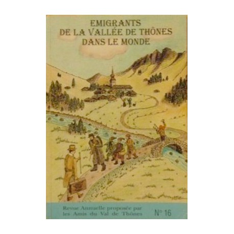 16 - Emigrants de la Vallée de Thônes dans le monde
