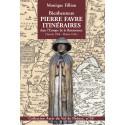 30 - Bienheureux Pierre Favre, Itinéraires dans l'Europe de la Renaissance (Savoie 1506, Rome 1546)