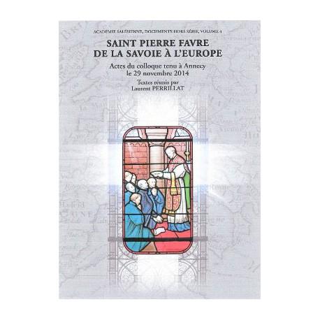 Cahier n° 4 - Saint Pierre Favre de la Savoie à l'Europe
