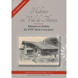 32 - Habiter en Val de Thônes - Maisons et chalets du XVIIe siècle à nos jours